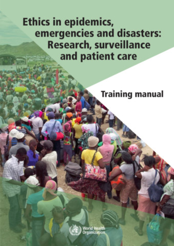Ethics in Epidemics, Emergencies and Disasters
