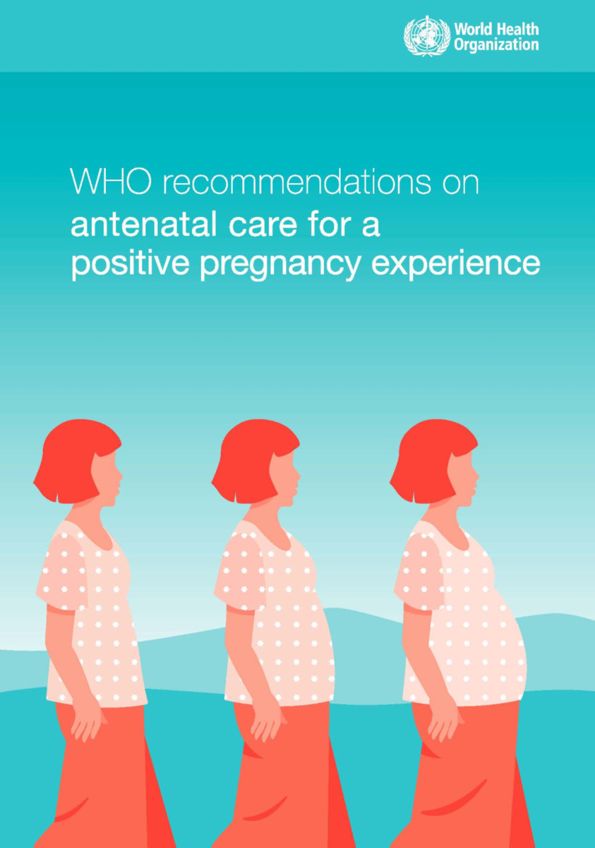 WHO Recommendations on Antenatal Care for a Positive Pregnancy Experience