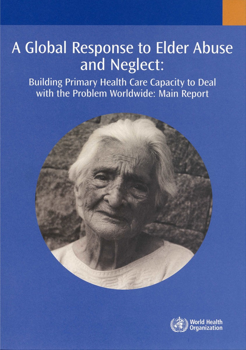 A Global Response to Elder Abuse and Neglect