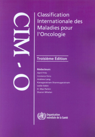 Classification internationale des maladies pour l'oncologie (CIM-O-3)