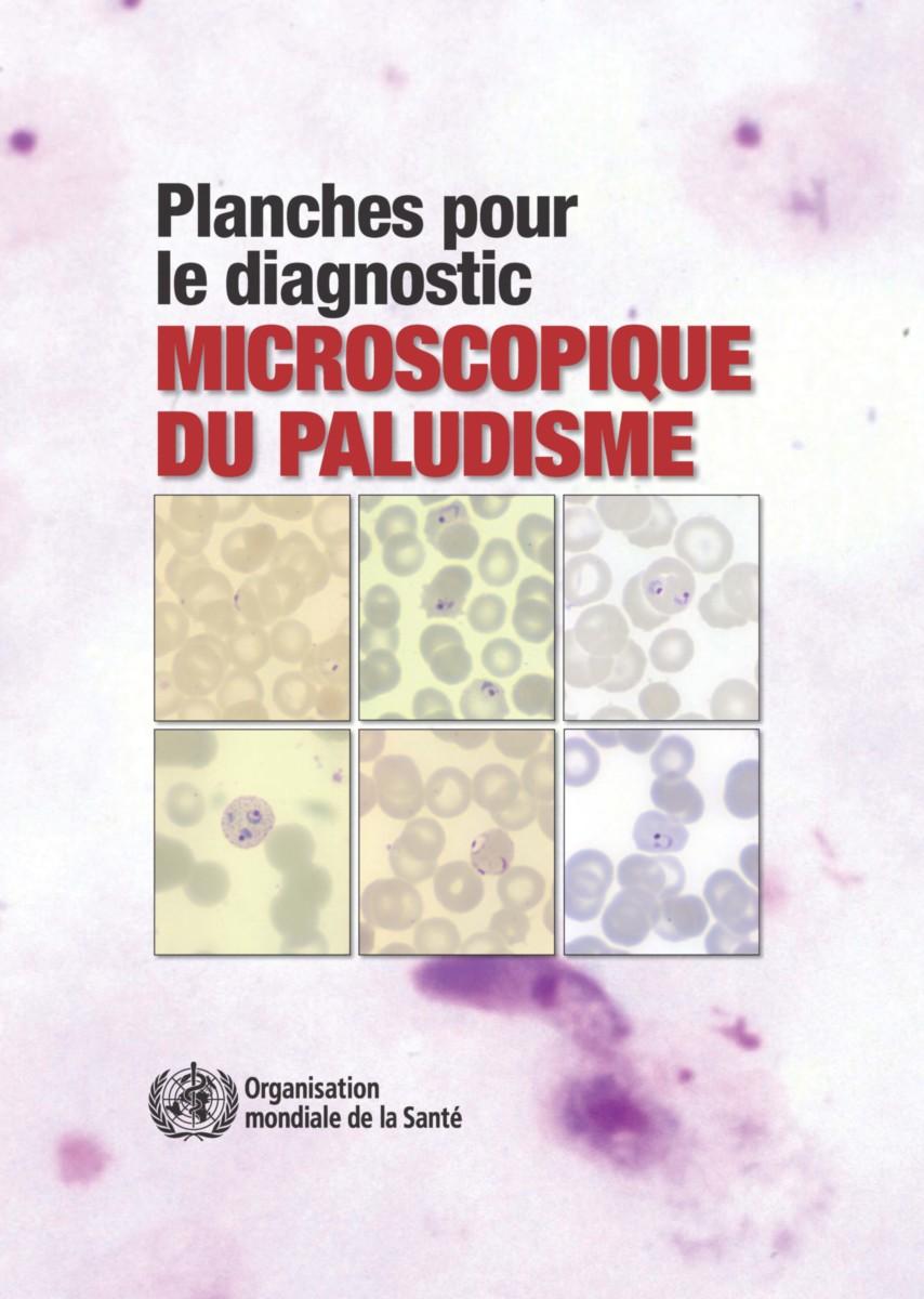 Planches pour le diagnostic microscopique du paludisme