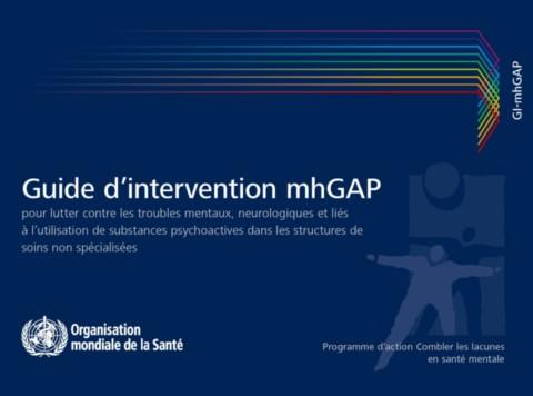 Guide d'intervention mhGAP pour lutter contre les troubles mentaux, neurologiques et liés à l'utilisation de substances psychoactives