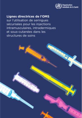 Lignes directrices de l'OMS sur l'utilisation de seringues sécurisées pour les injections