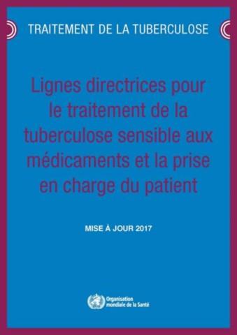 Lignes directrices pour le traitement de la tuberculose sensible aux médicaments et la prise en charge du patient