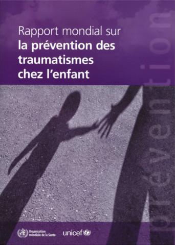Rapport mondial sur la prévention des traumatismes de l'enfant