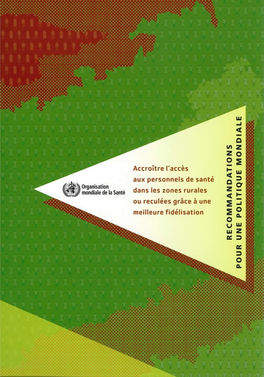 Accroître l'accès aux personnels de santé dans les zones rurales ou reculées grâce à une meilleure fidélisation