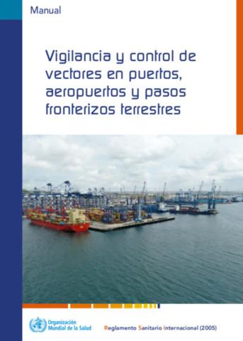 Vigilancia y control de vectores en puertos, aeropuertos y pasos fronterizos terrestres