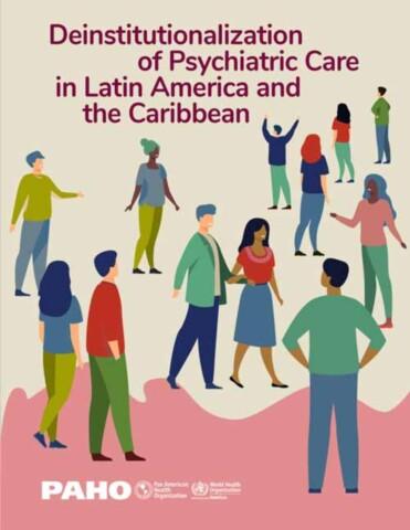 Deinstitutionalization of Psychiatric Care in Latin America and the Caribbean