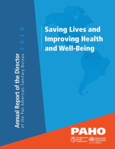 Annual Report of the Director of the Pan American Sanitary Bureau 2020 - Saving Lives and Improving Health and Well-Being
