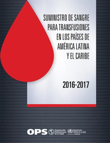Suministro de sangre para transfusiones en los países de América Latina y el Caribe 2016-2017