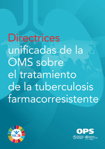 Directrices unificadas de la OMS sobre el tratamiento de la tuberculosis farmacorresistente