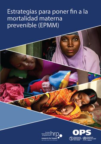 Estrategia para poner fin a la mortalidad materna prevenible (EPMM)