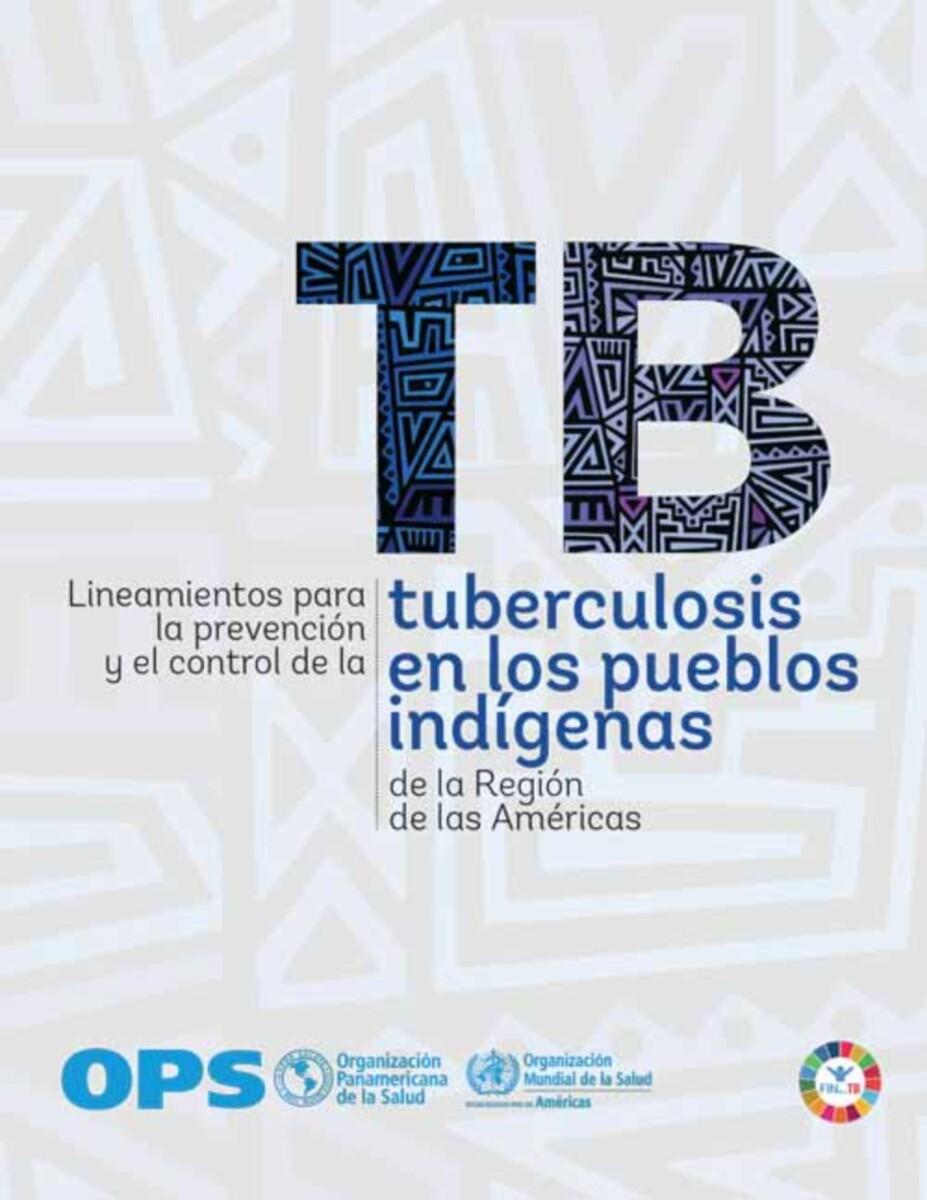 Lineamientos para la prevención y el control de la tuberculosis en los pueblos indígenas de la Región de las Américas