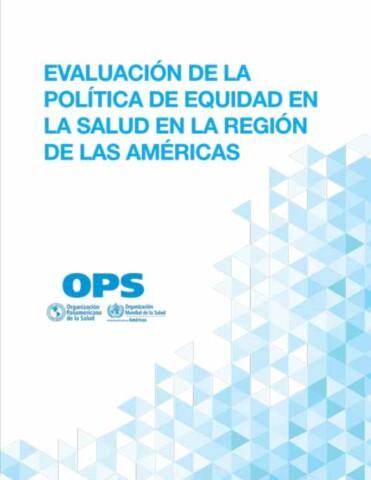Evaluación de la política de equidad en la salud en la Región de las Américas