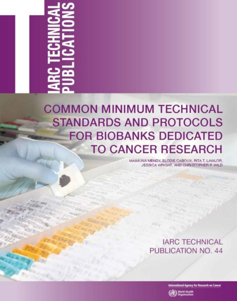 Common Minimum Technical Standards and Protocols for Biobanks Dedicated to Cancer Research