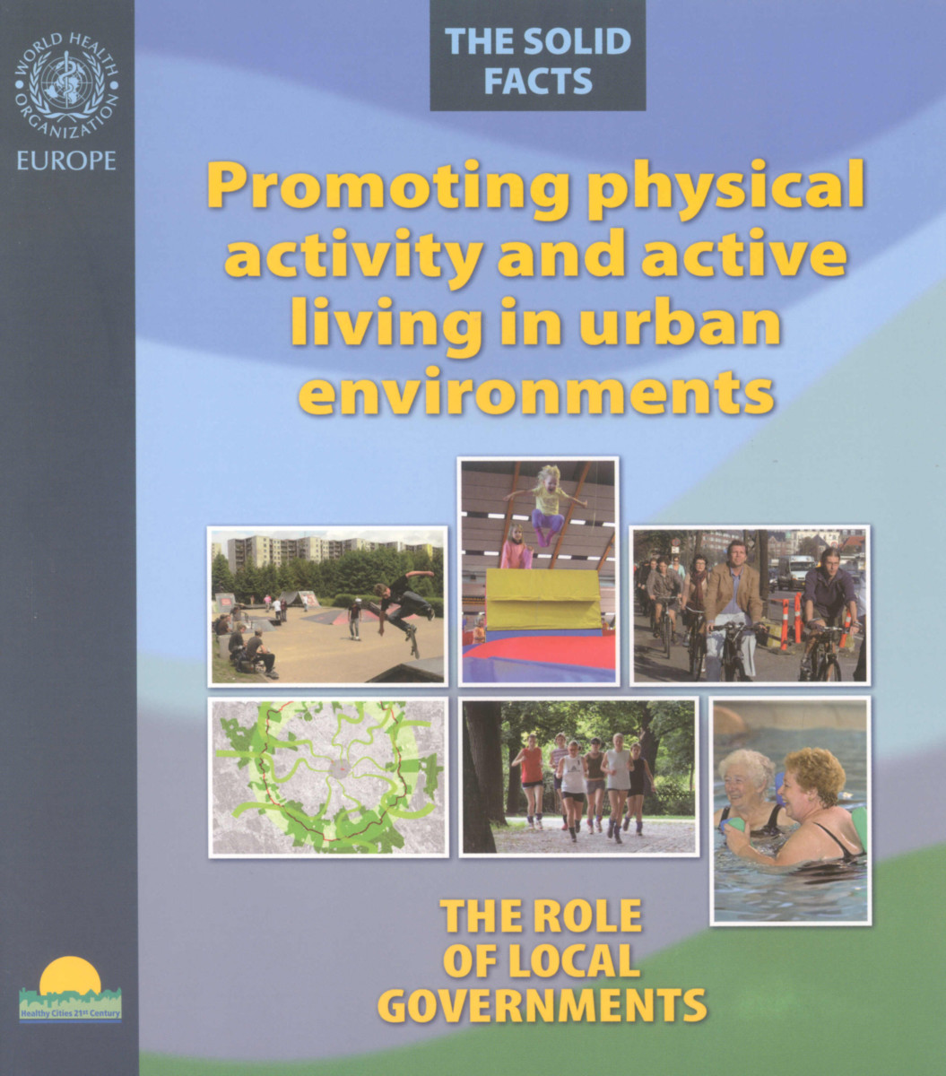 Promoting Physical Activity and Active Living Urban Environments