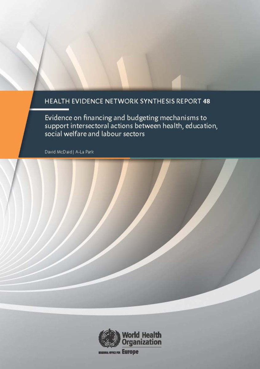 Evidence on Financing and Budgeting Mechanisms to Support Intersectoral Actions Between Health, Education, Social Welfare and Labour Sectors