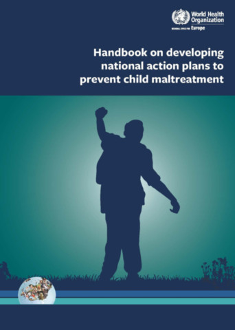 Handbook on Developing National Action Plans to Prevent Child Maltreatment