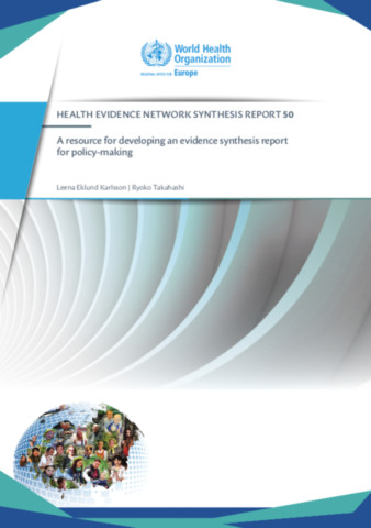 A Resource for Developing an Evidence Synthesis Report for Policy-making