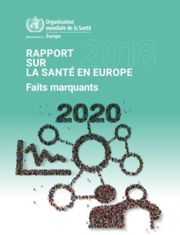 Rapport sur la santé en Europe 2018 Faits Marquants