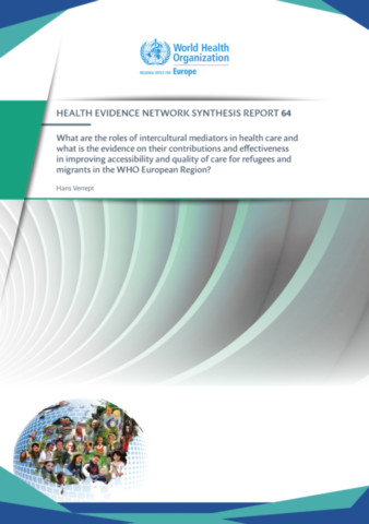 What are the roles of intercultural mediators in health care and what is the evidence on their contributions and effectiveness in improving accessibility and quality of care for refugees and migrants