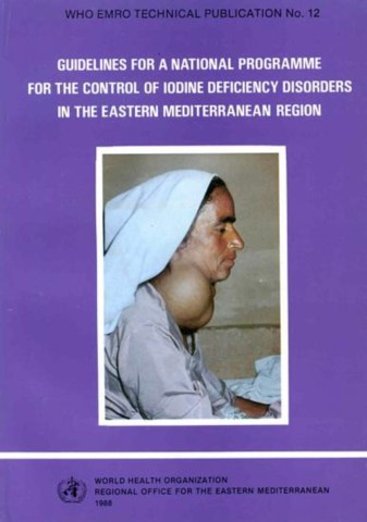 Guidelines for a National Programme for the Control of Iodine Deficiency Disorders in the Eastern Mediterranean Region