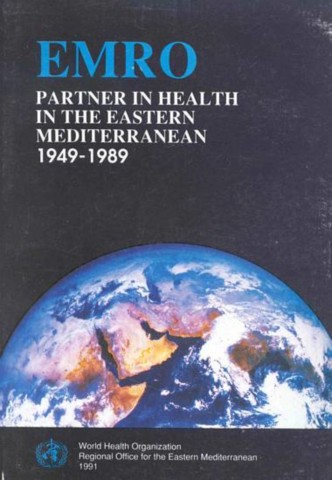 Partner in Health in the Eastern Mediterranean 1949-1989