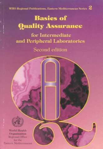 Basics of Quality Assurance for Intermediate and Peripheral Laboratories