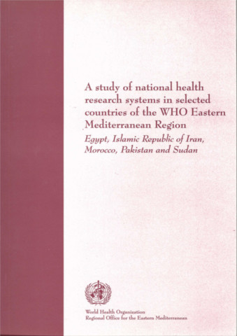 A Study of National Health Research Systems in Selected Countries of the WHO Eastern Mediterranean Region