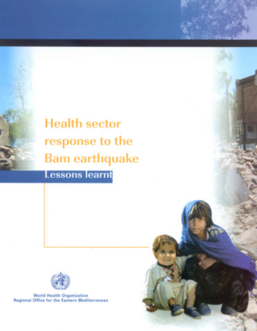 Health Sector Response to the Bam Earthquake