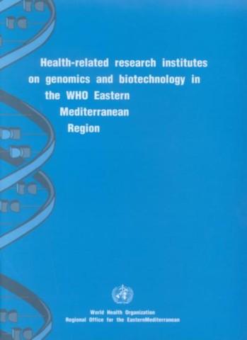 Health-related Research Institutes on Genomics and Biotechnology in the WHO Eastern Mediterranean Region