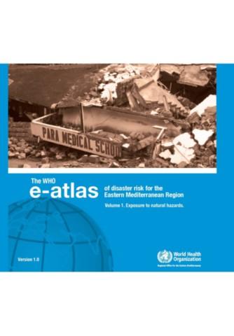 WHO e-Atlas of Disaster Risk for the Eastern Mediterranean Region