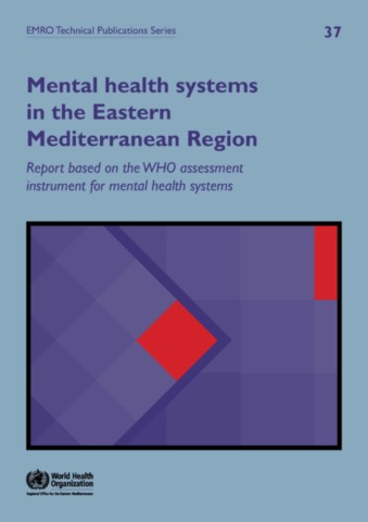 WHO-AIMS Report on Mental Health Systems in the Eastern Mediterranean Region