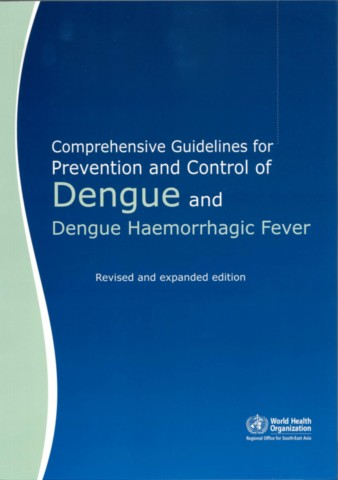Comprehensive Guidelines for Prevention and Control of Dengue and Dengue Haemorrhagic Fever