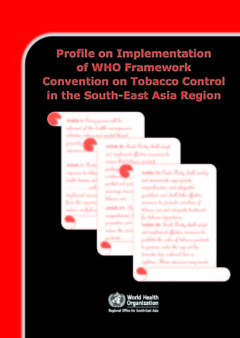 Profile on Implementation of WHO Framework Convention on Tobacco Control in the South-East Asia Region