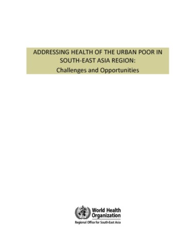 Addressing Health of the Urban Poor in South-East Asia Region