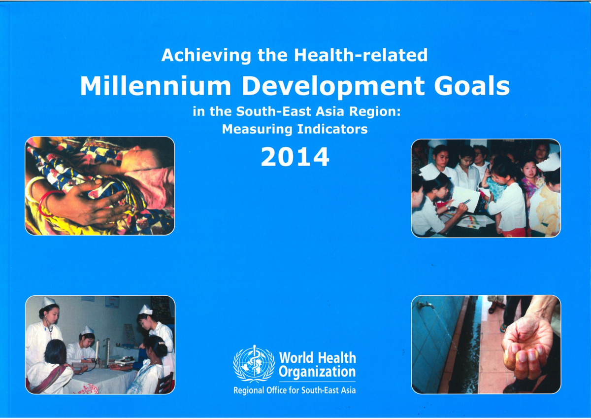 Achieving the Health-related Millennium Development Goals in the South-East Asia Region