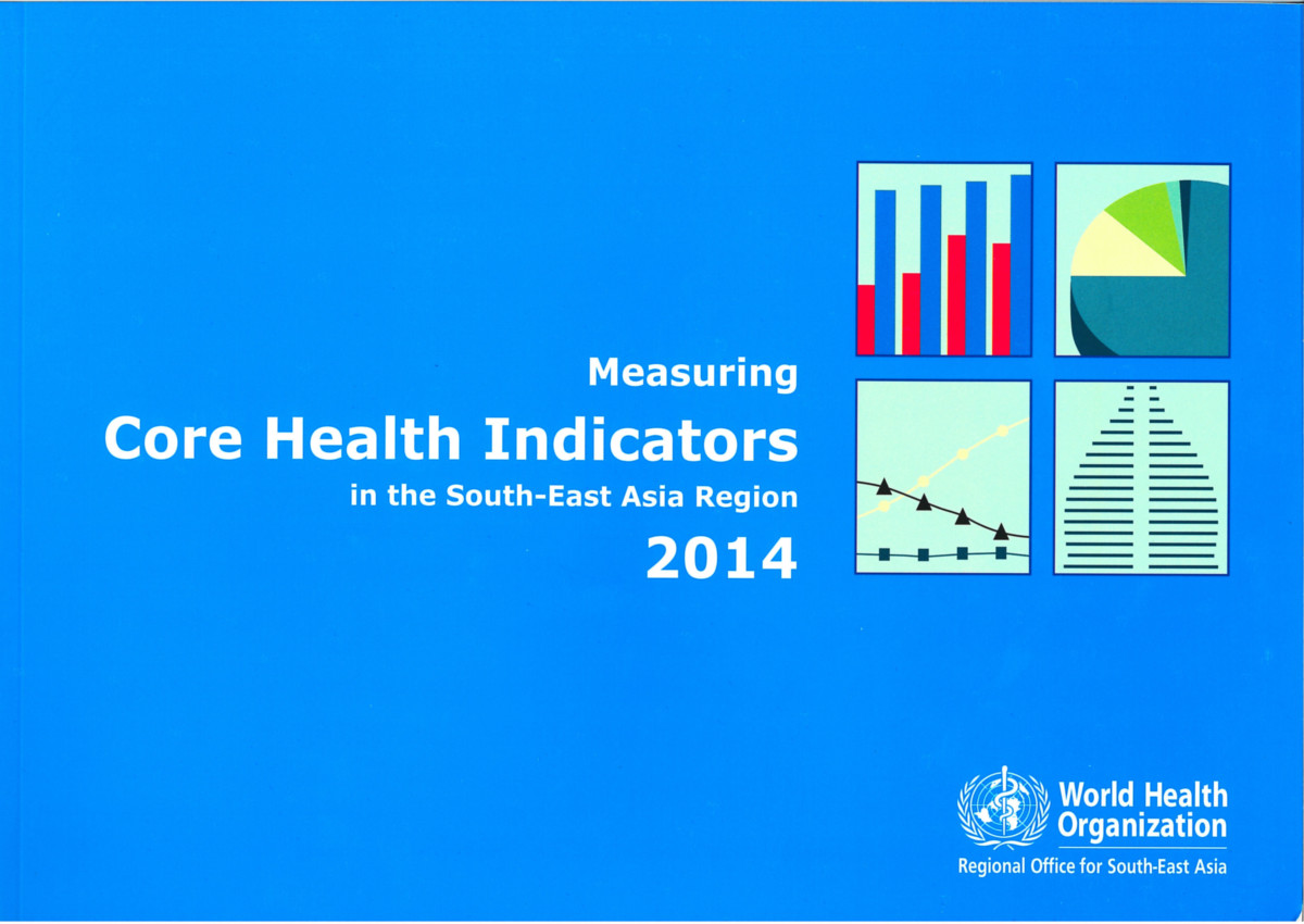 Measuring Core Health Indicators in the South-East Asia Region 2014