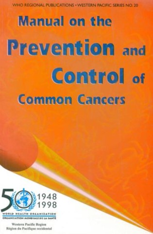 Manual on the Prevention and Control of Common Cancers