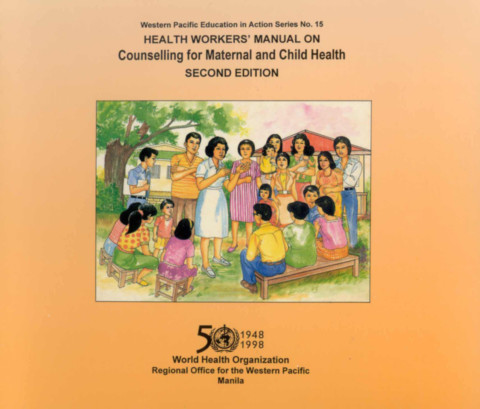 Health Worker's Manual on Counselling for Maternal and Child Health