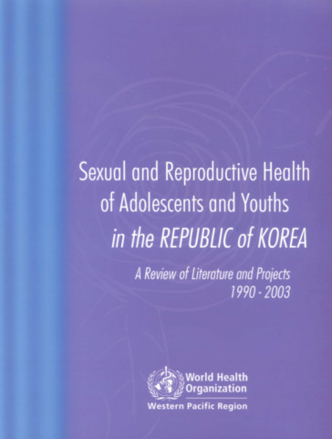 Sexual and Reproductive Health of Adolescents and Youths in Korea