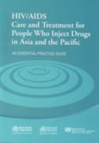 HIV/AIDS Care and Treatment for People Who Inject Drugs in Asia and the Pacific