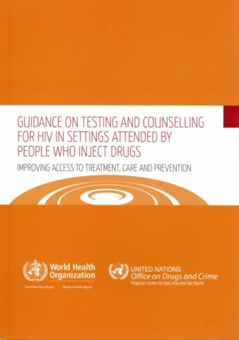 Guidance on Testing and Counselling for HIV in Settings Attended by People Who Inject Drugs