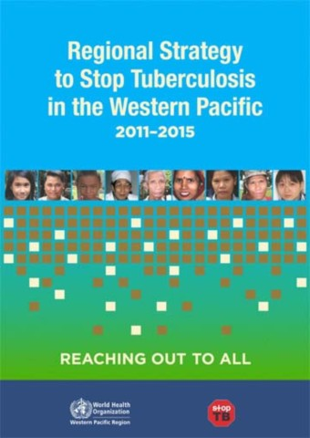 Regional Strategy to Stop Tuberculosis in the Western Pacific Region 2011- 2015