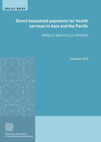 Direct Household Payments for Health Services in Asia and the Pacific