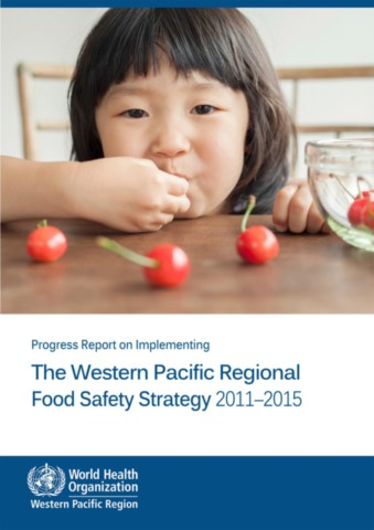 Progress Report on Implementing the Western Pacific Regional Food Safety Strategy 2011-2015
