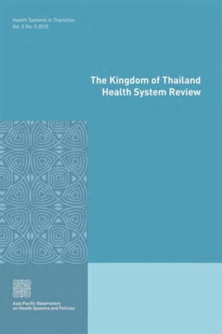 The Kingdom of Thailand Health System Review
